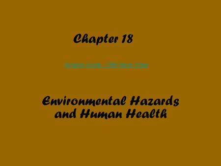 Chapter 18 Environmental Hazards and Human Health Amazon Crude - CBS News Video.