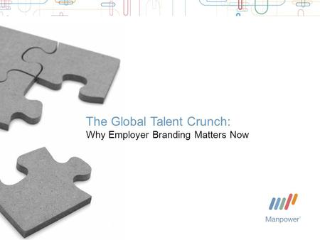 The Global Talent Crunch: Why Employer Branding Matters Now.