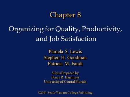 Chapter 8 Organizing for Quality, Productivity, and Job Satisfaction