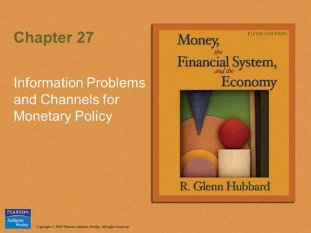 Chapter 27 Information Problems and Channels for Monetary Policy.