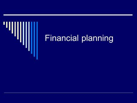 Financial planning.  Like any preparation for the future, a business has to make assumptions and estimates about the months ahead.  Income and spending.