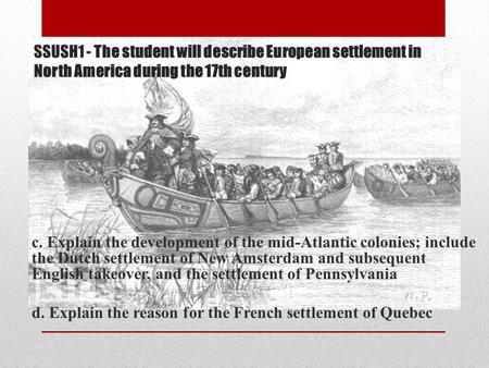 SSUSH1 - The student will describe European settlement in North America during the 17th century c. Explain the development of the mid-Atlantic colonies;