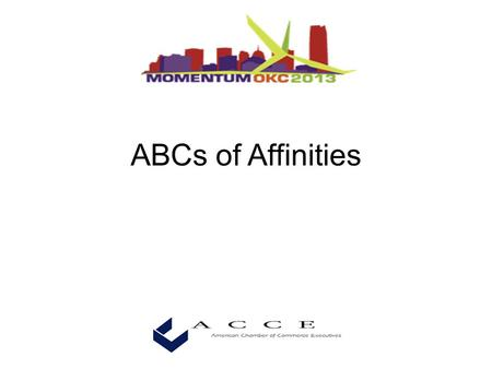 ABCs of Affinities. Roy Lamphier Vice President Insurance & Affinity Services.