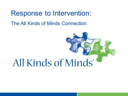 Response to Intervention: The All Kinds of Minds Connection.