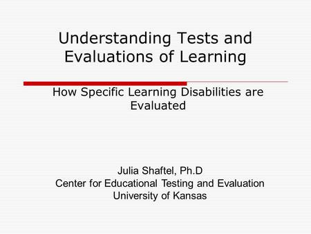 Understanding Tests and Evaluations of Learning