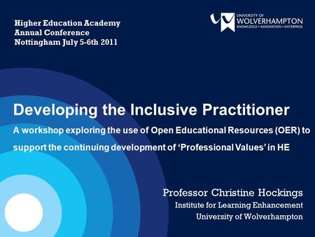 Higher Education Academy Annual Conference Nottingham July 5-6th 2011