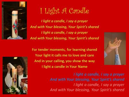 I Light A Candle I light a candle, I say a prayer