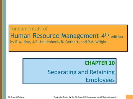 10-1 McGraw-Hill/IrwinCopyright © 2009 by The McGraw-Hill Companies, Inc. All Rights Reserved. fundamentals of Human Resource Management 4 th edition by.