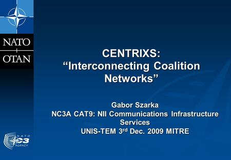 "CENTRIXS: ""Interconnecting Coalition Networks"""