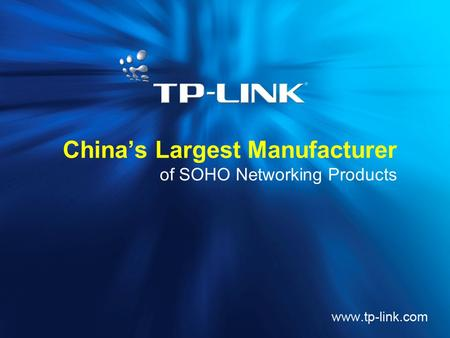 China's Largest Manufacturer of SOHO Networking Products.