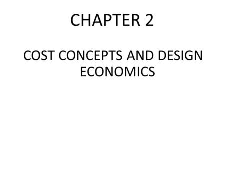 COST CONCEPTS AND DESIGN ECONOMICS