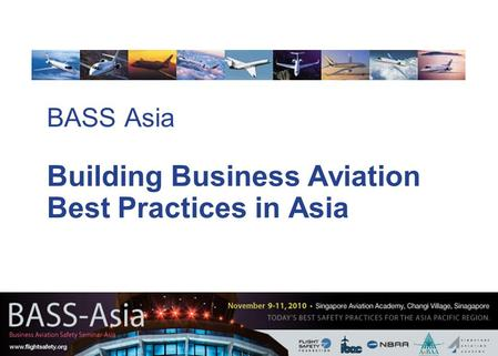 BASS Asia Building Business Aviation Best Practices in Asia.