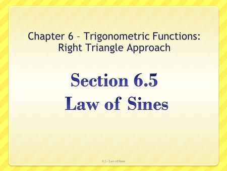 Chapter 6 – Trigonometric Functions: Right Triangle Approach