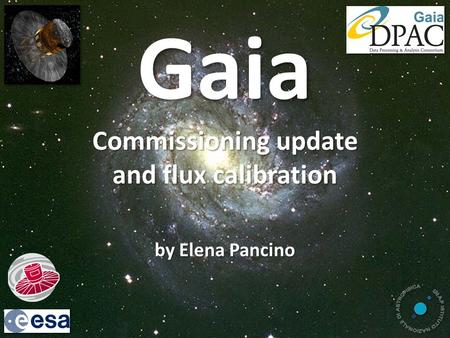 Gaia Commissioning update and flux calibration by Elena Pancino.