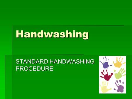STANDARD HANDWASHING PROCEDURE