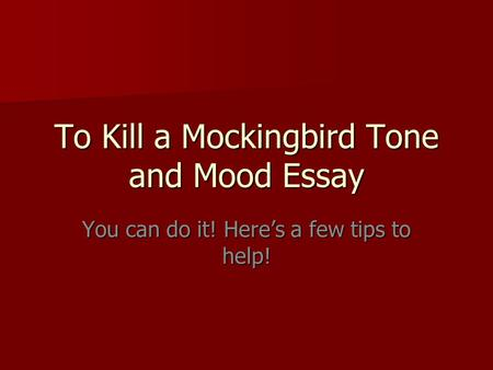 To Kill a Mockingbird Tone and Mood Essay