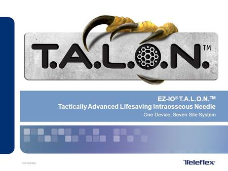 EZ-IO® T.A.L.O.N.TM Tactically Advanced Lifesaving Intraosseous Needle