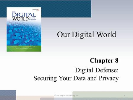 Chapter 8 Chapter 8 Digital Defense: Securing Your Data and Privacy