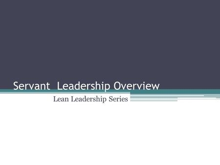 Servant Leadership Overview