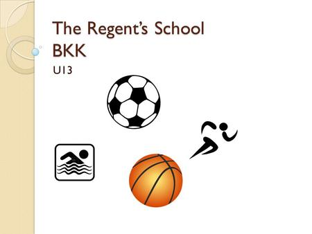 The Regent's School BKK U13. Choices Swimming Athletics.
