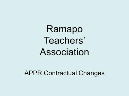 Ramapo Teachers' Association APPR Contractual Changes.