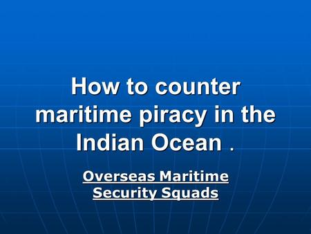 How to counter maritime piracy in the Indian Ocean. Overseas Maritime Security Squads.