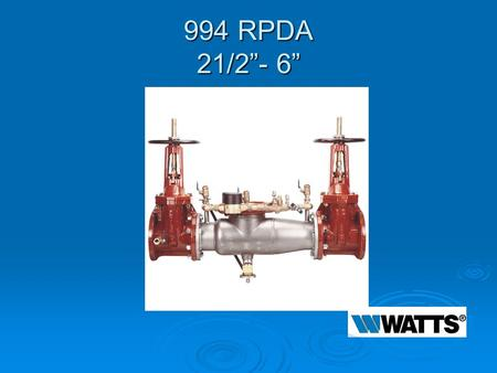 "994 RPDA 21/2""- 6"". Modification Overview  Production of the 994RPDA began in 1999 and is current.  The 994 RPDA currently utilizes the ¾"" 009M3 for."