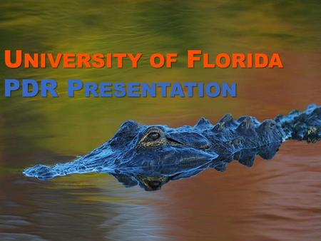U NIVERSITY OF F LORIDA PDR P RESENTATION. O UTLINE Project Organization Vehicle Design Payload Design Recovery System Simulations Future Work.