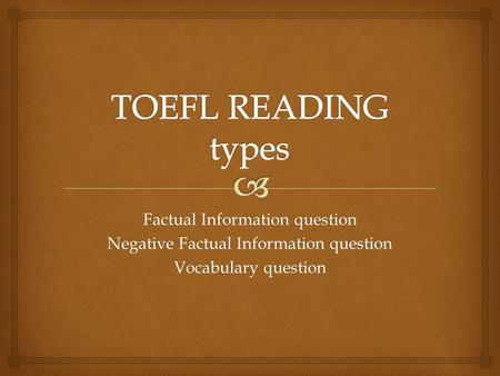 TOEFL READING types Factual Information question