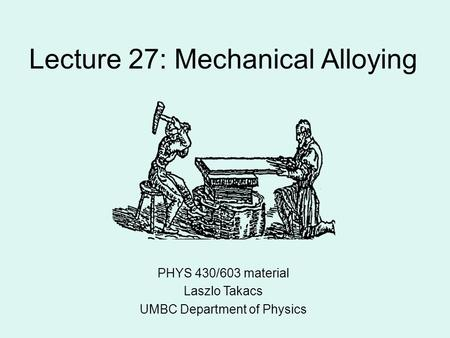 Lecture 27: Mechanical Alloying