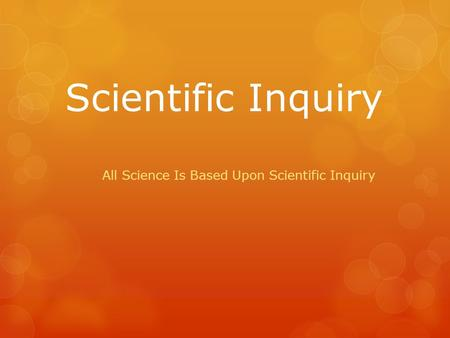 All Science Is Based Upon Scientific Inquiry