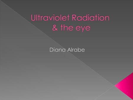 What is ultraviolet radiation? Ultraviolet (UV) radiation is similar to visible light in all physical aspects, except that it does not enable us to see.
