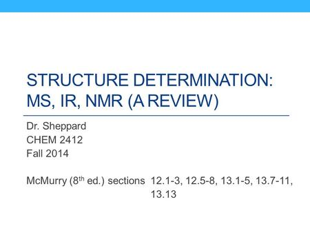 Structure Determination: MS, IR, NMR (A review)