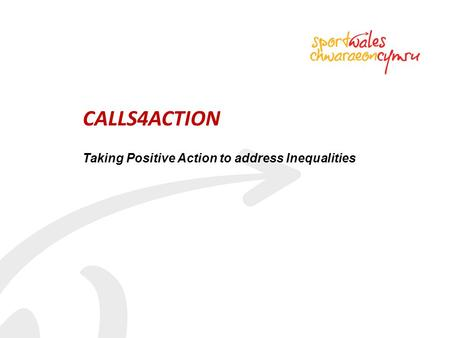 CALLS4ACTION Taking Positive Action to address Inequalities.