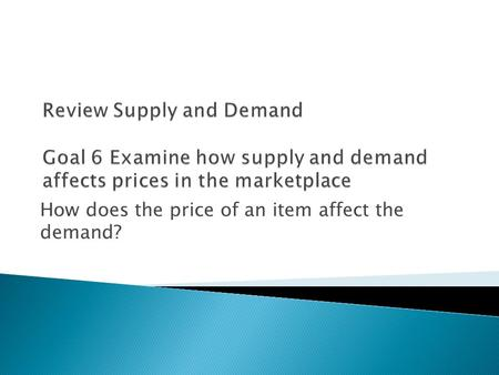 How does the price of an item affect the demand?