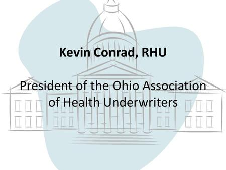 Kevin Conrad, RHU President of the Ohio Association of Health Underwriters.