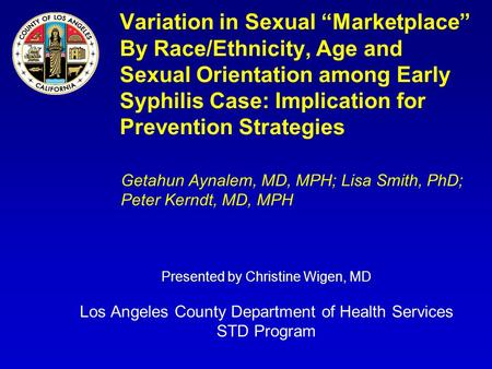 "Variation in Sexual ""Marketplace"" By Race/Ethnicity, Age and Sexual Orientation among Early Syphilis Case: Implication for Prevention Strategies Getahun."