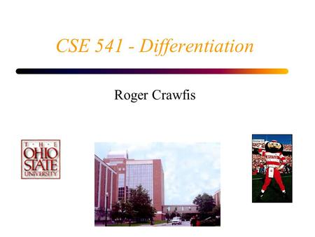 CSE 541 - Differentiation Roger Crawfis. May 19, 2015OSU/CIS 5412 Numerical Differentiation The mathematical definition: Can also be thought of as the.