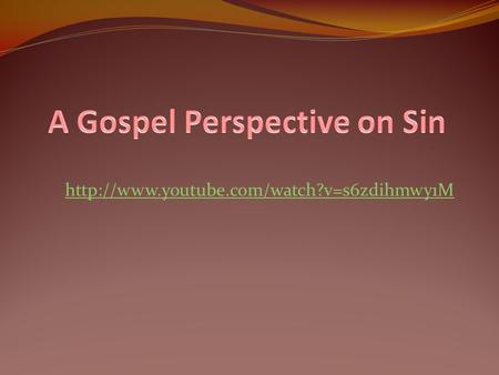 1. Views sin primarily in terms of relationships.