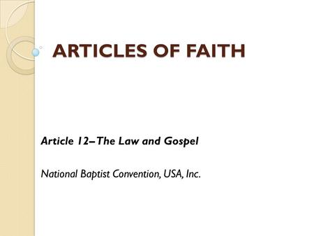 Article 12– The Law and Gospel National Baptist Convention, USA, Inc.