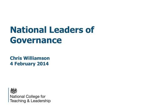 National Leaders of Governance Chris Williamson 4 February 2014.