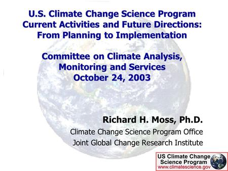 U.S. Climate Change Science Program Current Activities and Future Directions: From Planning to Implementation Committee on Climate Analysis, Monitoring.