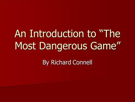 "An Introduction to ""The Most Dangerous Game"""
