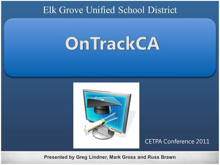 Elk Grove Unified School District. Envisioned By Elk Grove Unified School District.