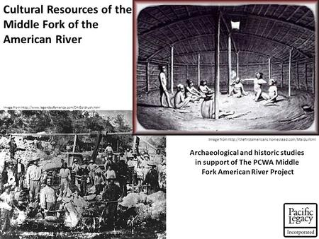 Cultural Resources of the Middle Fork of the American River Archaeological and historic studies in support of The PCWA Middle Fork American River Project.