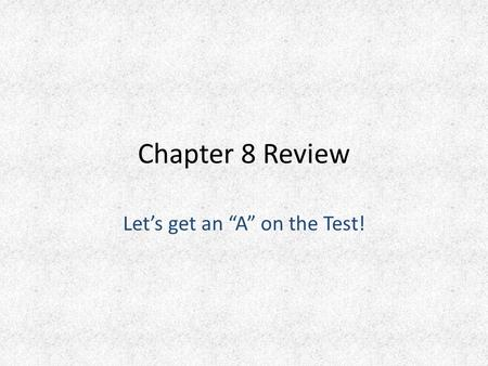 "Chapter 8 Review Let's get an ""A"" on the Test!. Chapter 8 Review What causes winds? What is humidity? Winds are caused by differences in air pressure."