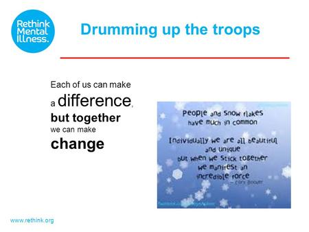 DruDrumming up the troops www.rethink.org Each of us can make a difference, but together we can make change.