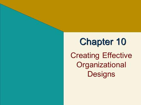 Creating Effective Organizational Designs