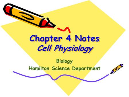 Chapter 4 Notes Cell Physiology Biology Hamilton Science Department.