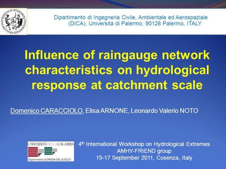 Influence of raingauge network characteristics on hydrological response at catchment scale 4 th International Workshop on Hydrological Extremes AMHY-FRIEND.